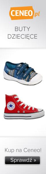 Buty dziecięce - sprawdź na Ceneo.pl