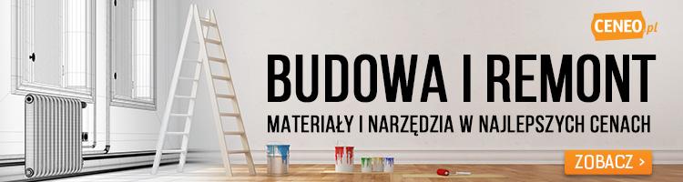 Budowa i remont - wybierz na Ceneo.pl